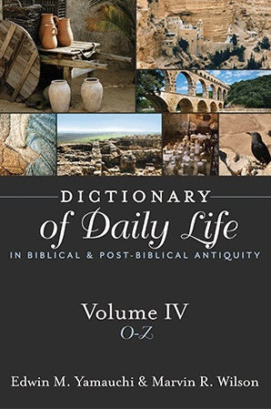 Dictionary of Daily Life in Biblical & Post-Biblical Antiquity: Volume 4: O-Z