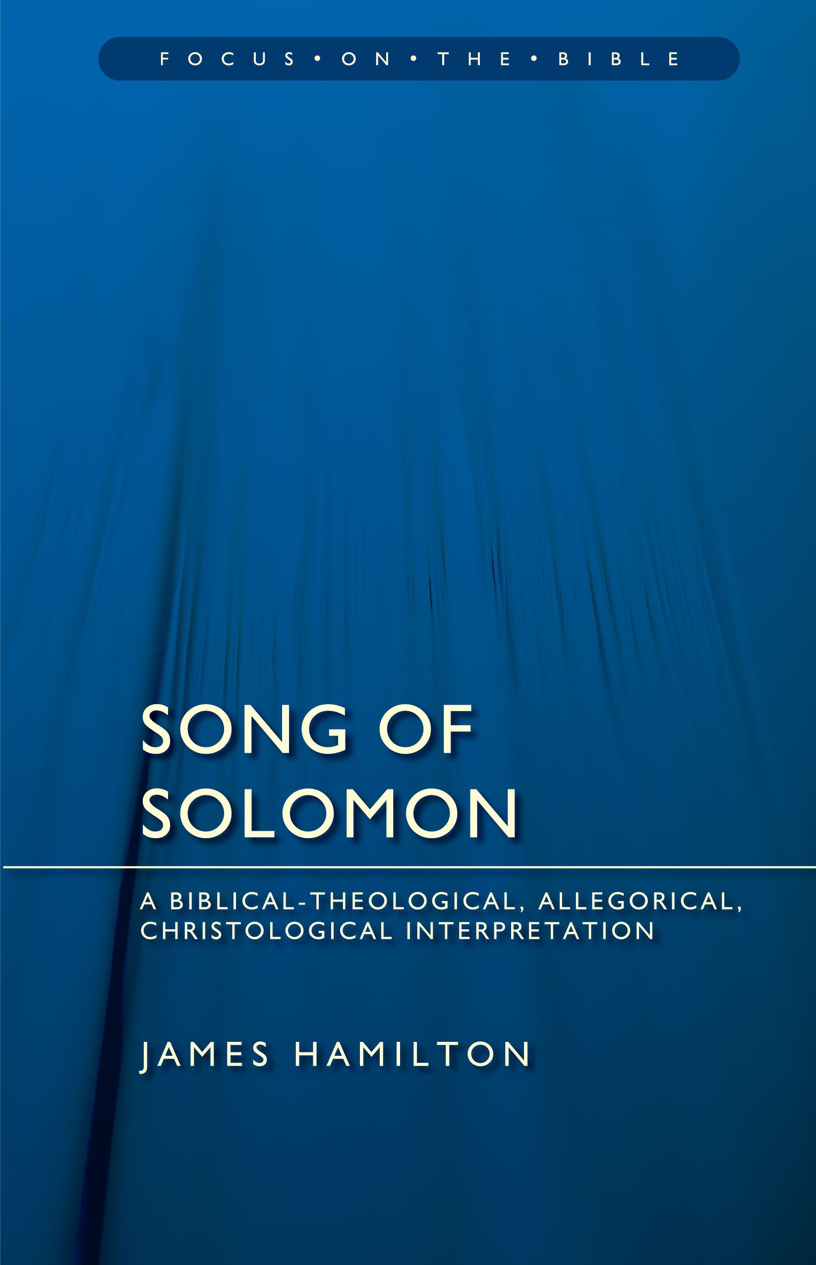 Song of Songs: A Biblical-Theological, Allegorical, Christological Interpretation