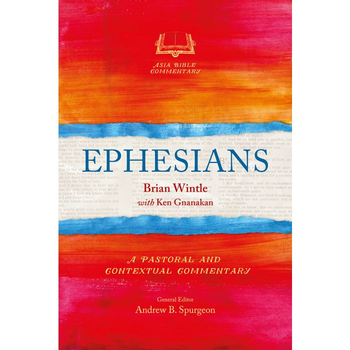 Ephesians: A Pastoral and Contextual Commentary