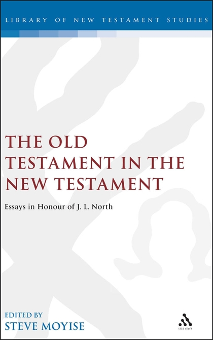The Old Testament in the New Testament: Essays in Honour of J.L. North