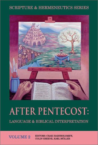 After Pentecost:  Language and Biblical Interpretation (Scripture and Hermeneutics Series - Vol. 2)