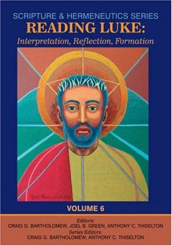 Reading Luke (Scripture and Hermeneutics Series - Vol. 6)