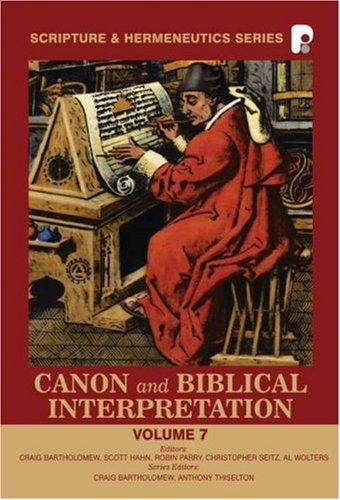 Canon and Biblical Interpretation (Scripture and Hermeneutics Series - Vol. 7)