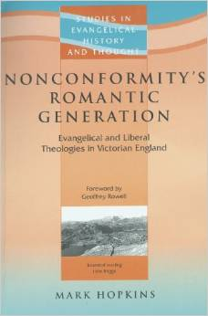 Nonconformity's Romantic Generation: Evangelical and Liberal Theologies in Victorian England