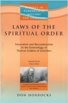 Laws of the Spiritual Order: Innovation & Reconstruction in the Soteriology of Thomas Erskine of Linlathen