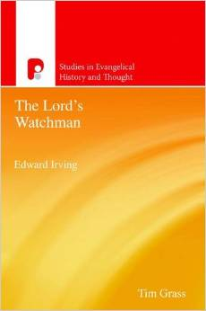 The Lords Watchman: Edward Irving
