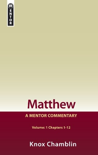Matthew: A Mentor Commentary