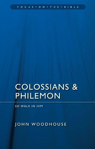 Colossians & Philemon: So Walk In Him