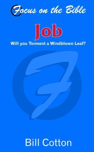 Job: Will you Torment a Windblown Leaf?