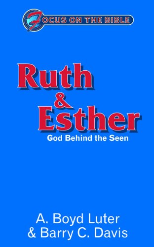 Ruth and Esther: God Behind the Seen