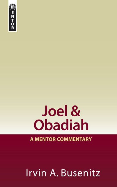 Joel and Obadiah: A Mentor Commentary
