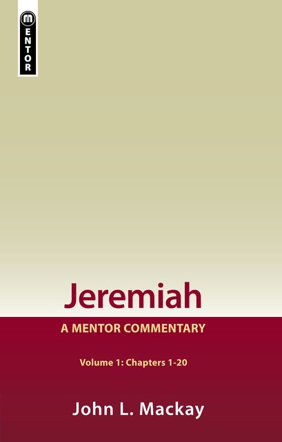 Jeremiah: A Mentor Commentary