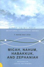 Micah, Nahum, Habakkuk, and Zephaniah: Messages of Justice and Renewal