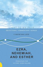 Ezra, Nehemiah, and Esther: Principles for Victory Over Failure