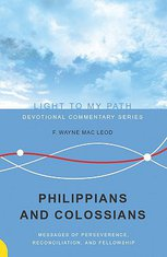 Philippians and Colossians: Messages of Preseverance, Reconciliation, and Fellowship