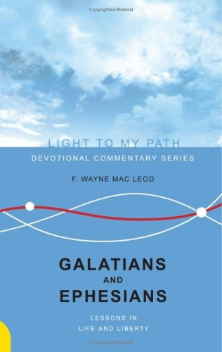Galatians and Ephesians: Lessons in Life and Liberty