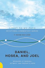 Daniel, Hosea and Joel: Messages of Renewal, Intimacy and Prophetic Hope