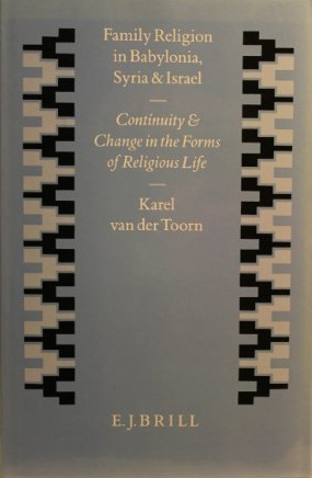 Family Religion in Babylonia, Syria and Israel: Continuity and Change in the Forms of Religious Life (Studies in the History and Culture of the Ancient Near East, Vol 7)