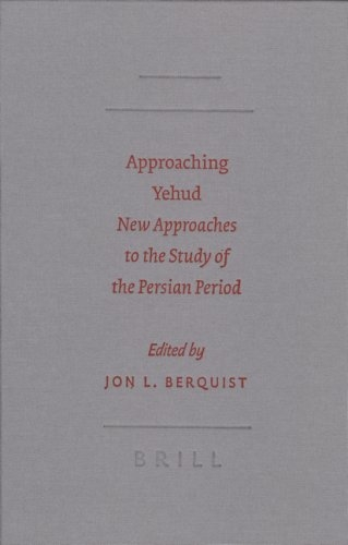 Approaching Yehud: new approaches to the study of the Persian period