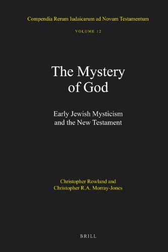 The Mystery of God: Early Jewish Mysticism and the New Testament