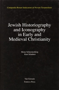 Jewish Traditions in Early Christian Literature: Volume 2: Jewish Historiography and Iconography in Early and Medieval Christianity