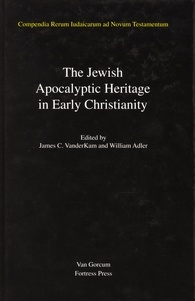 Jewish Traditions in Early Christian Literature: Volume 4: Jewish Apocalyptic Heritage in Early Christianity