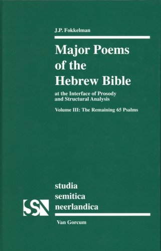 Major poems of the Hebrew Bible: at the interface of prosody and structural analysis. V 3, The remaining 65 psalms